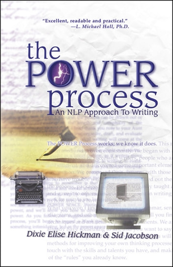 The Power Process - An NLP approach to writing ebook by Dixie Elise Hickman,Sid Jacobson