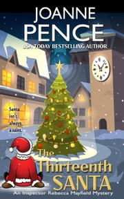 The Thirteenth Santa (A Rebecca Mayfield Novella) - The Rebecca Mayfield Mysteries ebook by Joanne Pence