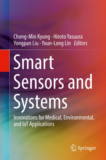 Smart Sensors and Systems - Innovations for Medical, Environmental, and IoT Applications ebook by