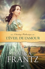 L'éveil de l'amour ebook by Laura Frantz