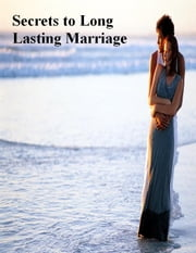 Secrets to Long Lasting Marriage ebook by V.T.