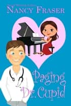 Paging Dr. Cupid ebook by Nancy  Fraser