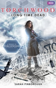 Torchwood: Long Time Dead ebook by Sarah Pinborough