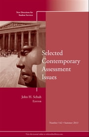 Selected Contemporary Assessment Issues - New Directions for Student Services, Number 142 ebook by John H. Schuh