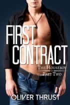 First Contract ebook by Oliver Thrust