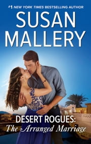 Desert Rogues: The Arranged Marriage ebook by Susan Mallery