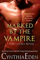 Marked By The Vampire ebook by