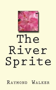 The River Sprite ebook by Raymond Walker