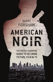 American Noir - The Pocket Essential Guide to US Crime Fiction, Film & TV ebook by Barry Forshaw
