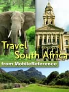 Travel South Africa: Illustrated Guide & Maps. Includes Cape Town, Johannesburg, Pretoria, national parks, and much more. (Mobi Travel) eBook by MobileReference