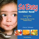 So Easy Toddler Food - Survival Tips & Simple Recipes for the Toddler Years ebook by Cheryl Tallman