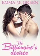 The Billionaires Desires Vol.3 ebook by Emma M. Green