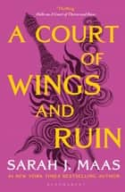 A Court of Wings and Ruin - The #1 bestselling series ebook by Sarah J. Maas