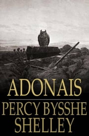 Adonais ebook by Percy Bysshe Shelley,William Michael Rossetti
