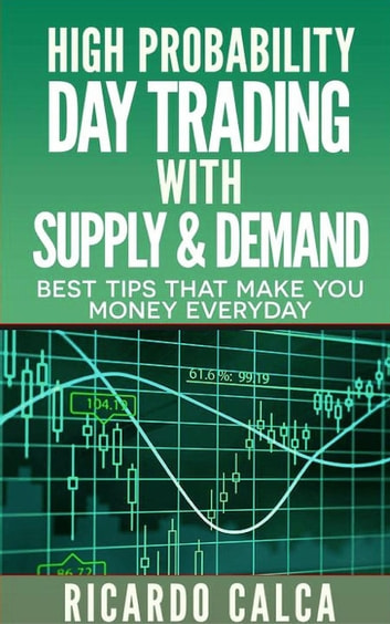 High probability day trading with supply demand ebook by ricardo high probability day trading with supply demand forex and futures newbie day trader series fandeluxe Choice Image