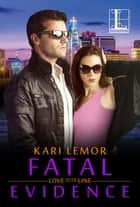 Fatal Evidence ebook by Kari Lemor