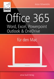 Office 365 für den Mac ebook by Anton Ochsenkühn