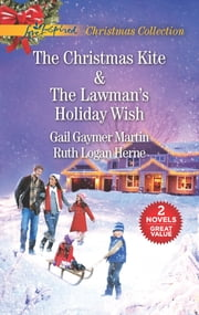 The Christmas Kite and The Lawman's Holiday Wish - An Anthology ebook by Ruth Logan Herne, Gail Gaymer Martin