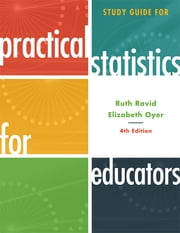 Study Guide for Practical Statistics for Educators ebook by Elizabeth Oyer,Ruth Ravid, professor emerita, National Louis University