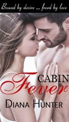 Cabin Fever ebook by Diana Hunter