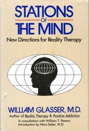 Stations of the Mind ebook by William Glasser, M.D.