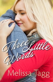 Three Little Words (Walker Family) - A Novella ebook by Melissa Tagg