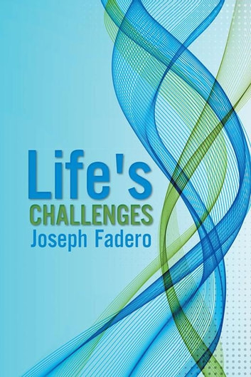 Life's Challenges ebook by Joseph Fadero