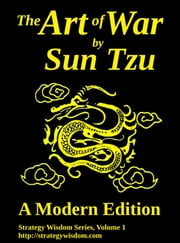 The Art of War By Sun Tzu - A Modern Edition ebook by Sun Tzu,Jeff McNeill