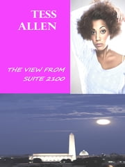 The View from Suite 2100 ebook by Tess Allen