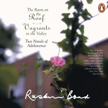 The Room On The Roof Vagrants In The Valley audiobook by Ruskin Bond