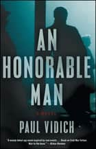 An Honorable Man - A Novel ebook by Paul Vidich