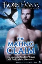 The Mating Claim - Werewolves of Montana Book 14 ebook by Bonnie Vanak