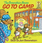 The Berenstain Bears Go to Camp ebook by Stan Berenstain,Jan Berenstain