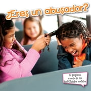 ¿Eres un abusador? - Are You A Bully? ebooks by Sam Williams