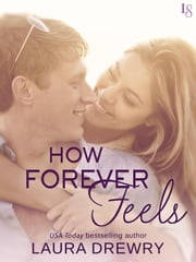 How Forever Feels ebook by Laura Drewry