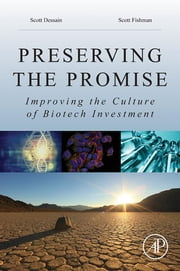 Preserving the Promise - Improving the Culture of Biotech Investment ebook by Scott Dessain,Scott E. Fishman