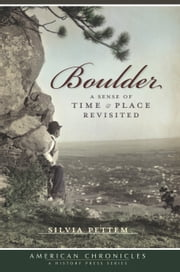 Boulder - A Sense of Time and Place Revisited ebook by Silvia Pettem