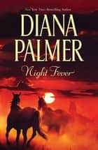 Night Fever ebook by Diana Palmer
