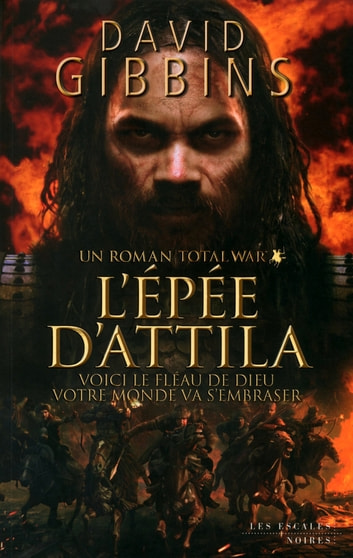 Total War : L'Épée d'Attila ebook by David GIBBINS