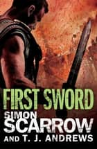 Arena: First Sword (Part Three of the Roman Arena Series) ebook by