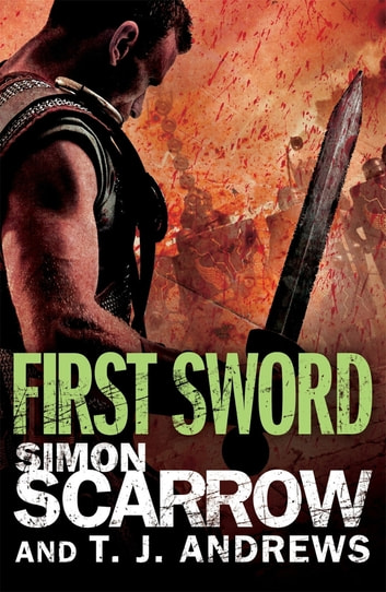 Arena: First Sword (Part Three of the Roman Arena Series) ebook by Simon Scarrow