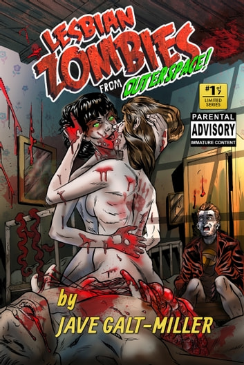 Lesbian Zombies from Outer Space: Issue 1 ebook by Jave Galt-Miller