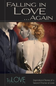 Falling in Love...Again - TruLove Collection ebook by BroadLit,Anonymous