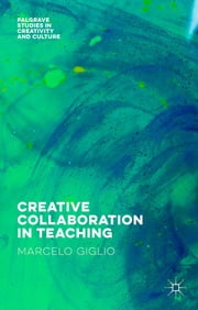 Creative Collaboration in Teaching ebook by Marcelo Giglio