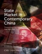 State and Market in Contemporary China ebook by Scott Kennedy