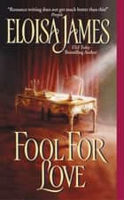 Fool for Love ebook by Eloisa James