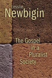 The Gospel in a Pluralist Society ebook by Lesslie Newbigin