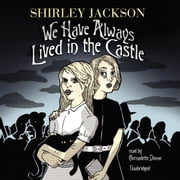 We Have Always Lived in the Castle Áudiolivro by Shirley Jackson