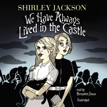 We Have Always Lived in the Castle audiobook by Shirley Jackson