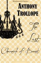 The Last Chronicle of Barset: A Barsetshire Novel ebook by Anthony Trollope,Joanna Trollope